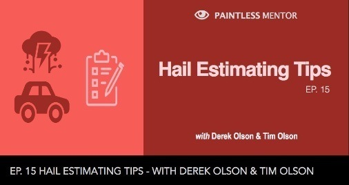 Hail Estimating PDR Paintless mentor podcast