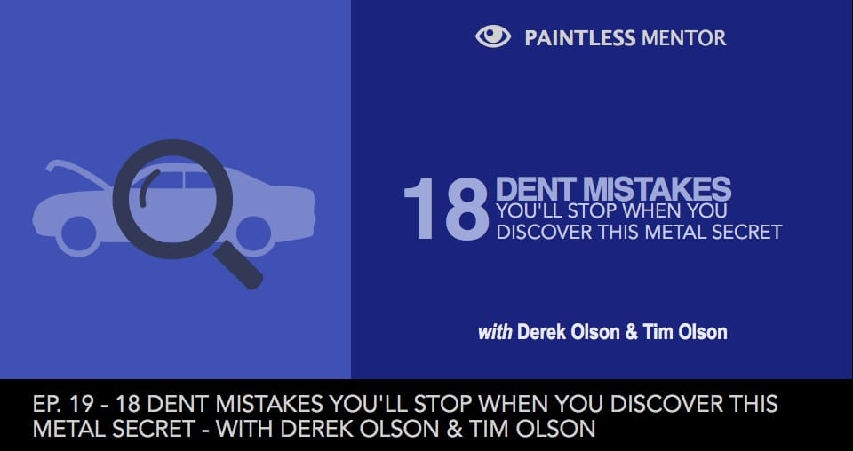 PDR mistakes episode 19 paintless mentor podcast